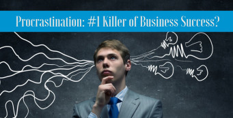 Procrastination – the Good Trait that is the #1 killer of business success