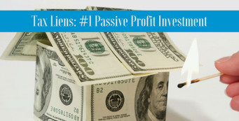 Tax Liens – the Number 1 Passive Profit Investment